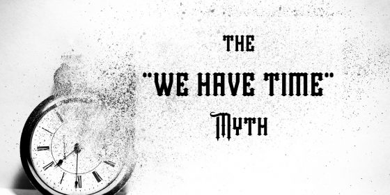 We have time myth