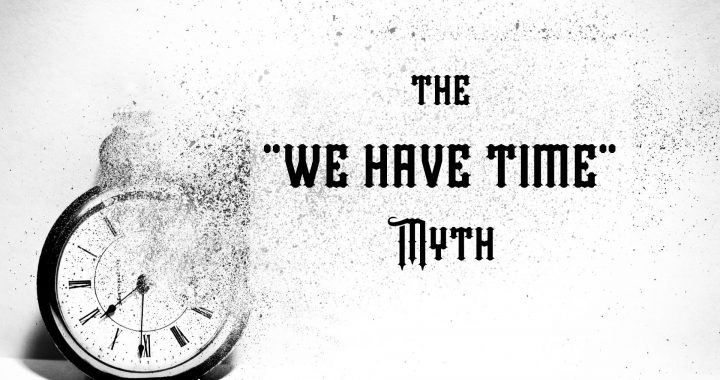 We have time myth