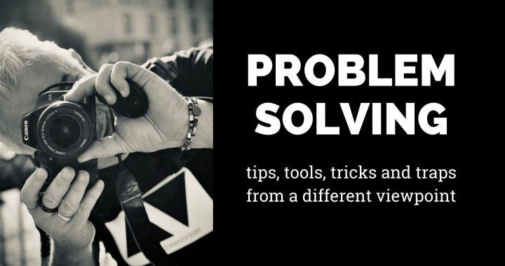 problem solving frameworks, tips tools and traps